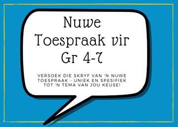 Nuwe Toespraak vir Gr 4-7: Versoek die skryf van 'n Nuwe Toespraak - uniek en spesifiek tot 'n tema van jou keuse!