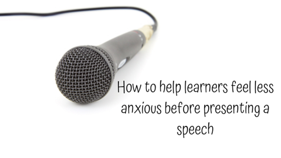 How to help learners feel less anxious before presenting a speech